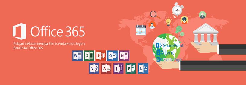 6 Alasan Kenapa Bisnis anda harus beralih ke Office 365